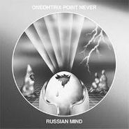 Oneohtrix Point Never, Russian Mind (LP)