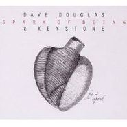 Dave Douglas & Keystone, Spark Of Being: Expand (CD)