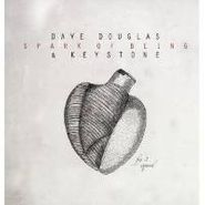Dave Douglas & Keystone, Spark Of Being: Expand (LP)