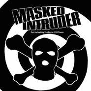 """Masked Intruder, Incriminating Evidence: 2011 Demos (7"""")"""