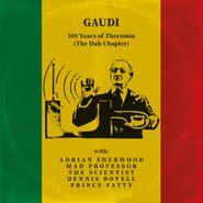 Gaudi, 100 Years Of Theremin (The Dub Chapter) (CD)