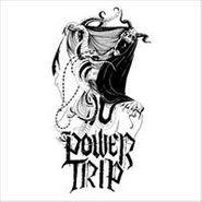 """Power Trip, Power Trip (7"""")"""