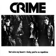 "Crime, Hot Wire My Heart/Baby You're (7"")"