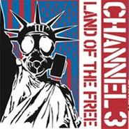 "Channel 3, Land Of The Free (7"")"