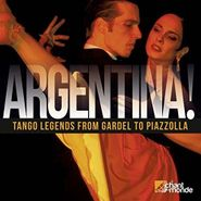 Various Artists, Argentina! Tango Legends From Gardel To Piazzolla (CD)