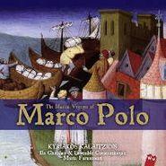 Kyriakos Kalaitzidis, The Musical Voyages Of Marco Polo (CD)