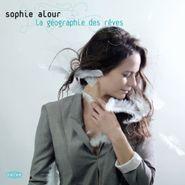 Sophie Alour, La Geographie Des Reves (CD)