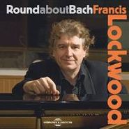 Francis Lockwood, Round About Bach (CD)