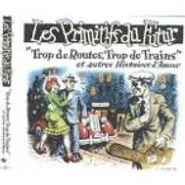 Les Primitifs Du Futur, Trop De Routes Trop De Trains (CD)