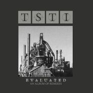 TSTI, Evaluated: An Album Of Remixes (LP)