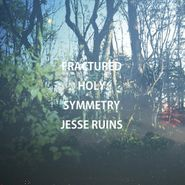 Jesse Ruins, Fractured Holy Symmetry (LP)