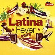 Various Artists, Latina Fever 2013 (CD)