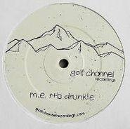 "Mark E, R & B Drunkie (12"")"
