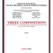 Roscoe Mitchell, Three Compositions-With N. Mit (CD)