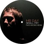 "Mr. Day, Small Fry (7"")"