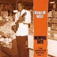 Howlin' Wolf, Memphis Days: The Definitive Edition Vol. 1 (CD)