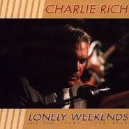 Charlie Rich, Lonely Weekends: The Sun Years, 1958-1962 (CD)