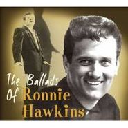 Ronnie Hawkins, Ballads Of Ronnie Hawkins (CD)