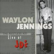 Waylon Jennings, The Restless Kid, Live At JD's (CD)