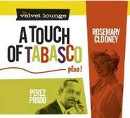 Rosemary Clooney, Velvet Lounge: A Touch Of Tabasco, Plus! (CD)