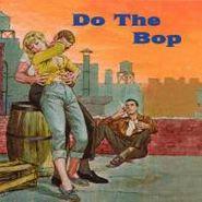 Various Artists, Do The Bop (CD)