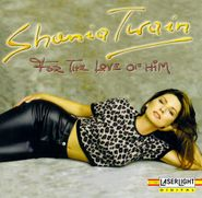 Shania Twain, For The Love Of Him (CD)