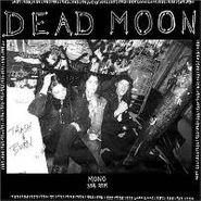 Dead Moon, Trash & Burn