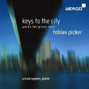 Tobias Picker, Keys To The City - Works For Piano Solo (CD)
