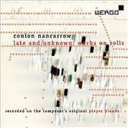 Conlon Nancarrow, Late And Unknown: Works On Rolls (CD)
