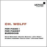 Christian Wolff, Wolff: For Piano I / For Pianist / Burdocks
