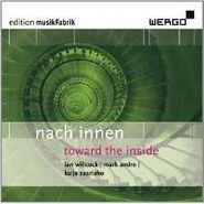 MusikFabrik, Nach Innen-Toward The Inside (CD)