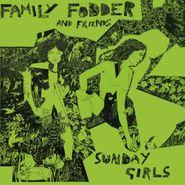 Family Fodder, Sunday Girls (director's Cut) (LP)