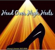 Various Artists, Head Over High Heels: Strong & Female 1927-59 (CD)
