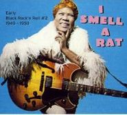 Various Artists, I Smell A Rat: Early Black Rock 'n Roll #2 1949-1959 (CD)