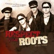 Various Artists, Respect Your Roots (CD)