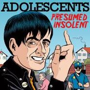 Adolescents, Presumed Insolent (LP)
