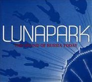 Various Artists, Lunapark - The Sound Of Russia Today (CD)