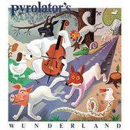 Pyrolator, Pyrolator's Wunderland (LP)