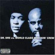 Dr. Dre, Dr. Dre Vs World Class Wreckin Crew (CD)