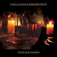 Lydia Lunch, Taste Our Voodoo [2XLP] (LP)