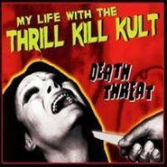 My Life With The Thrill Kill Kult, Death Threat (CD)