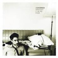 Vincenzo, Vincenzo Wherever I Lay My Head (LP)