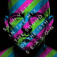 Sven Väth, In The Mix: The Sound Of The 16Th Season (CD)