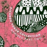 """Ricardo Tobar, Collection Remixes Part Two (12"""")"""
