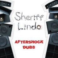 Sheriff Lindo, Aftershock Dubs (LP)