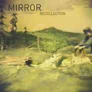 Mirror, Recollection (CD)