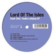 Lord Of The Isles, Geek Chic/Radio Lollipop Ep