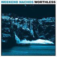 Weekend Nachos, Worthless (LP)