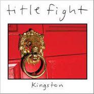 """Title Fight, Kingston (7"""")"""