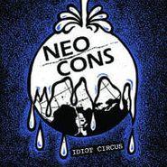 """Neo Cons, Idiot Circus EP (7"""")"""